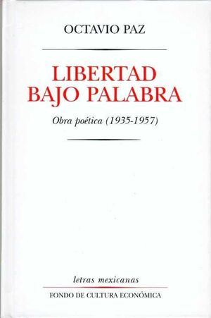 LIBERTAD BAJO PALABRA. OBRA POETICA (1935-1957)